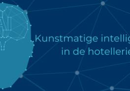 Kunstmatige intelligentie in de hotellerie (deel 2)