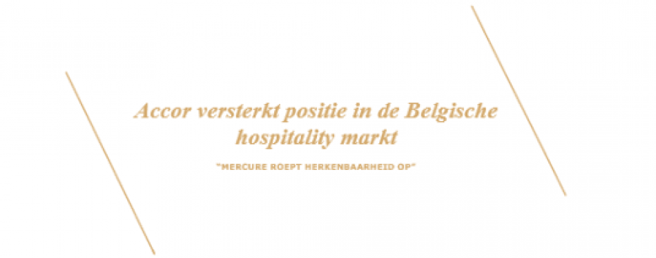 Accor opent zesde hotel in Antwerpen: Mercure Antwerp City South <