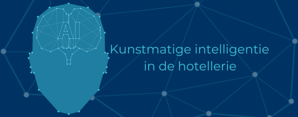Kunstmatige intelligentie in de hotellerie (deel 1)